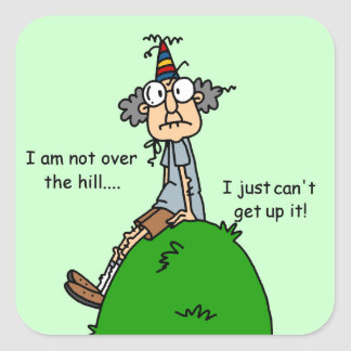 Not Over the Hill Humor Square Stickers