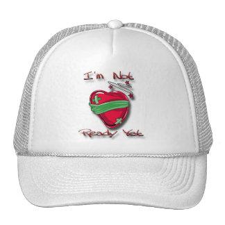Not Ready Yet Heart Trucker Hat