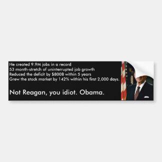 Not Reagan, Obama Bumper Sticker