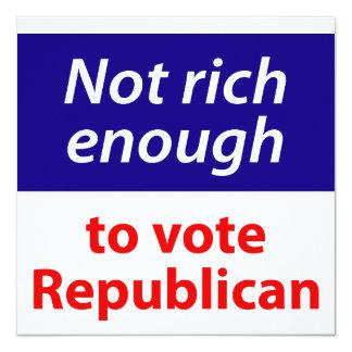 Not Rich Enough to Vote Republican 13 Cm X 13 Cm Square Invitation Card