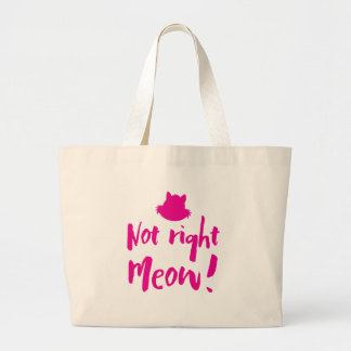 not right meow jumbo tote bag