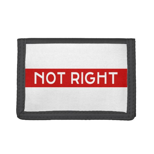 Not Right Tri-fold Wallets