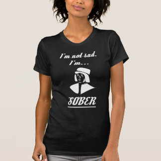 Not Sad But Sober Tshirt