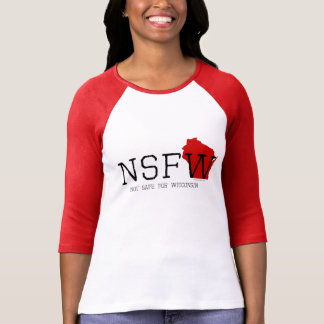 Not Safe for Wisconsin Tee Shirt