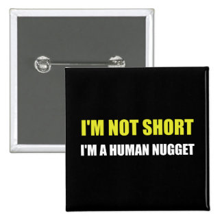 Not Short Human Nugget 15 Cm Square Badge