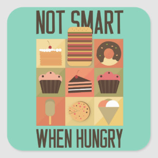 Not smart, when hungry square stickers
