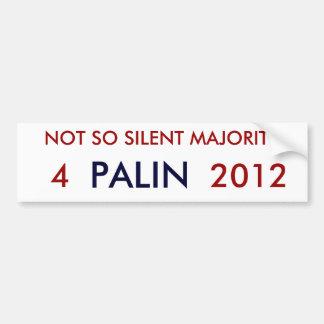NOT SO SILENT MAJORITY, PALIN, 4, 2012 BUMPER STICKER