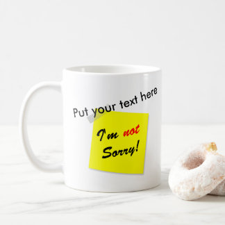Not Sorry Coffee Mug