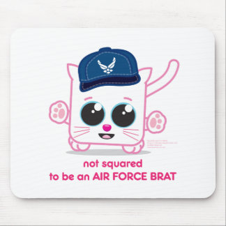 Not Squared to be an Air Force Brat Mouse Pads