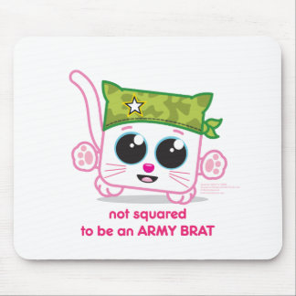 Not Squared to be an Army Brat Mousepads