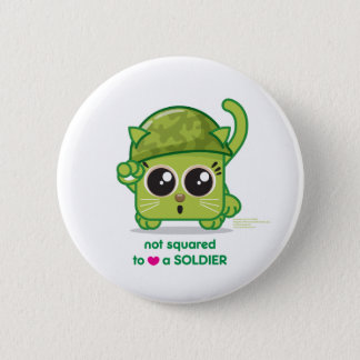 Not Squared to LOVE a Soldier 6 Cm Round Badge