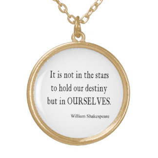 Not Stars Destiny But Ourselves Shakespeare Quote Gold Plated Necklace