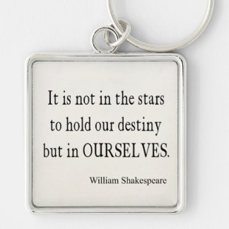 Not Stars Destiny But Ourselves Shakespeare Quote Silver-Colored Square Key Ring