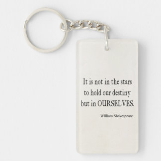 Not Stars Destiny But Ourselves Shakespeare Quote Single-Sided Rectangular Acrylic Key Ring