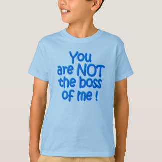NOT the boss! shirt - choose style & color
