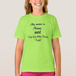 Not The Kid Who Doesn't Talk Name T-Shirt