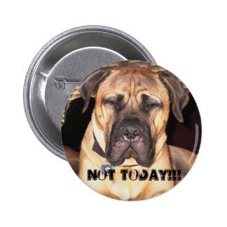 Not Today 6 Cm Round Badge