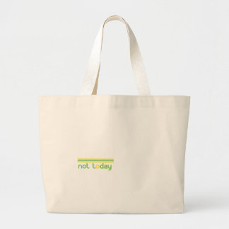 not-today.gif large tote bag