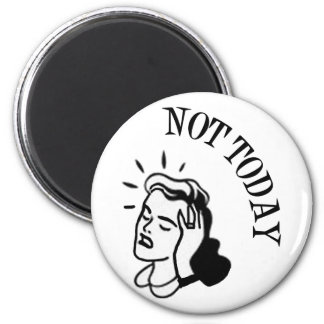 Not Today - Retro Lady With Headache 6 Cm Round Magnet
