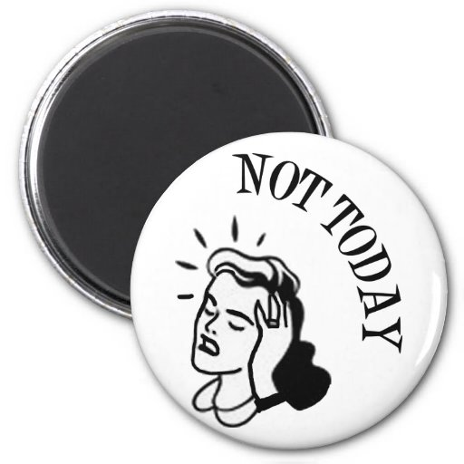 Not Today - Retro Lady With Headache Magnets