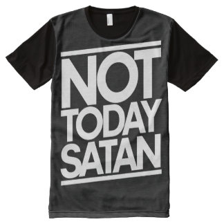 Not today SATAN All-Over Print T-Shirt