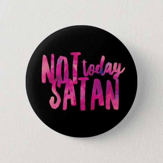 Not Today Satan Standard, 2¼ Inch Round Button