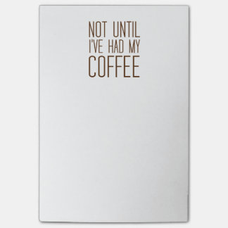 Not Until I've Had My COFFEE I Love Coffee Simple Post-it Notes