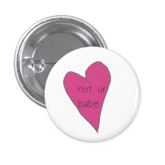 not ur babe button