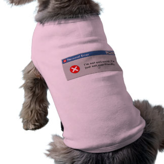 Not User-friendly doggie shirt! Shirt