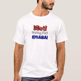 !NOT! !Voting For! !OBAMA! fun slogan shirt