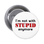Not With Stupid Pinback Button