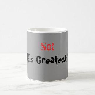 Not, World's Greatest Dad! Mug