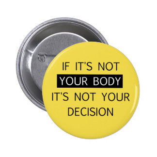 Not Your Decision 6 Cm Round Badge
