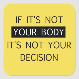 Not Your Decision Square Sticker