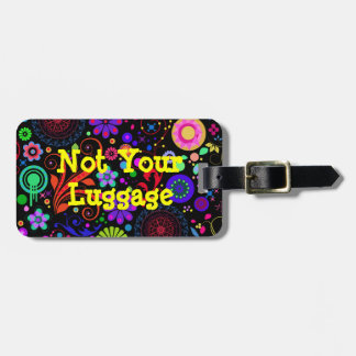 Not Yours Luggage Tag