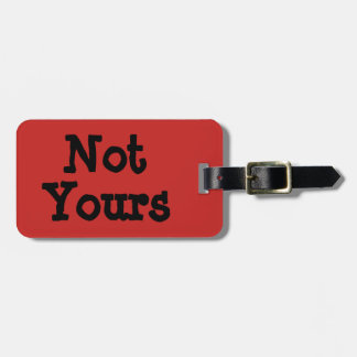 Not Yours Tag