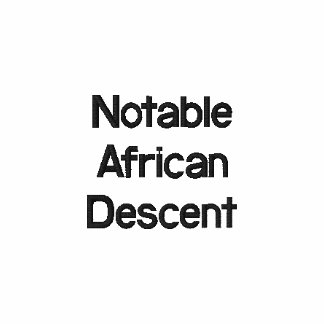 Notable African Descent T-shirt Embroidered Shirts