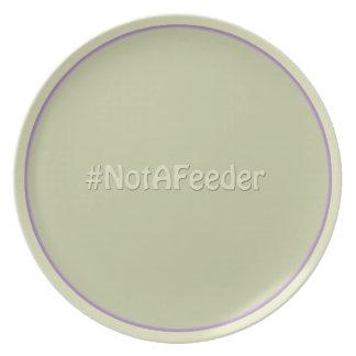 #NotAFeeder Plate