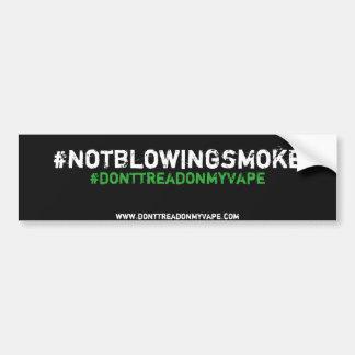 #notblowingsmoke Bumper Sticker