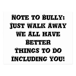 Note to Bully: Just Walk Away - Anti Bully Postcard