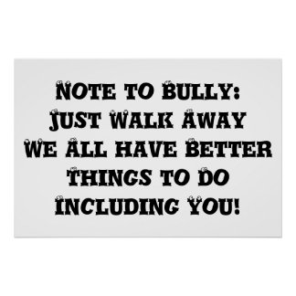 Note to Bully Just Walk Away - Anti Bully Print