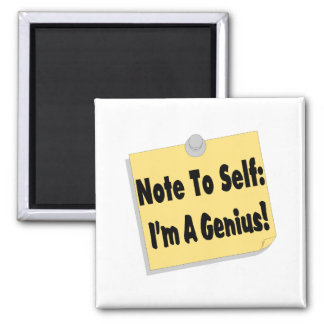 Note To Self Im A Genius Square Magnet