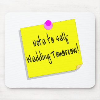 Note To Self Wedding Tomorrow Mouse Mat