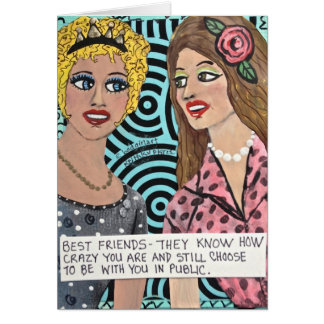 NOTECARD-BEST FRIENDS-THEY KNOW HOW CRAZY YOU ARE CARD