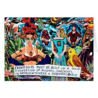NOTECARD-FRIENDSHIPS MUST BE BUILT ON SHENANIGANS NOTE CARD