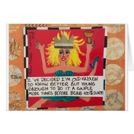 """NOTECARD-I'VE DECIDED I""""M OLD ENOUGH TO KNOW BETTE CARD"""
