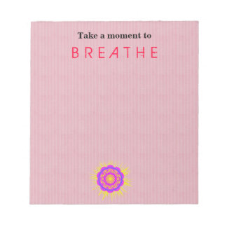 Notepad, Take a moment to Breathe Notepad