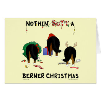 Nothin' Butt A Berner Christmas Greeting Card