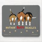 Nothin' Butt Beagles Mousepad