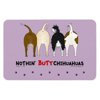 Nothin' Butt Chihuahuas Magnet